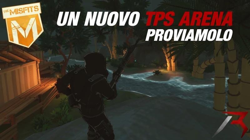 The Misfits UN NUOVO TPS ARENA PROVIAMOLO Gameplay ITA