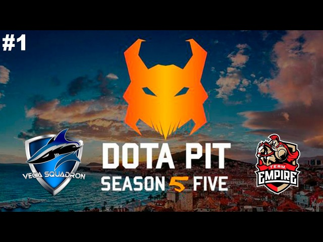 Vega vs Empire 1 DotaPit Season 5 Dota 2