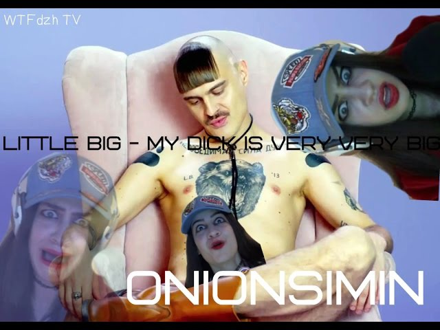 OnionSimin смотрит клип Little big My dick is very very big