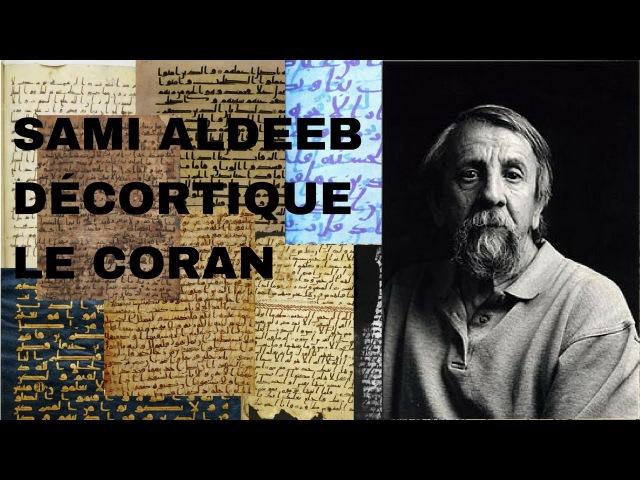 Sami ALDEEB décortique le Coran
