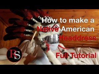 DIY Full Tutorial - Making A Native American Headdress / War Bonnet