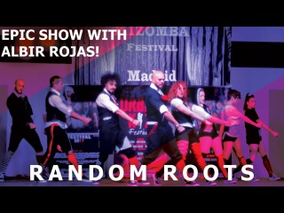 I Knew You Were Trouble / Random Roots Show by Albir Rojas @ Feeling Kizomba Festival 2017