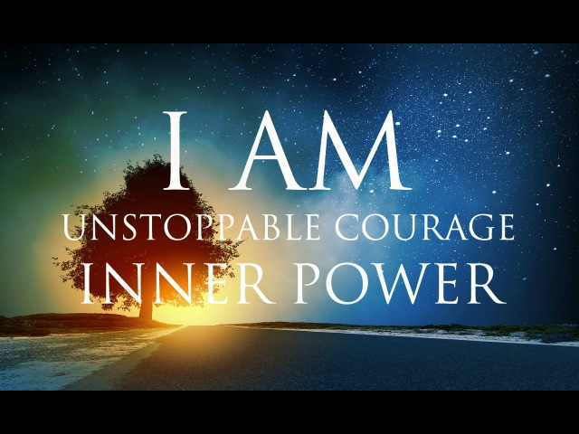 I AM Affirmations ➤ Unstoppable Courage Inner Power Solfeggio 852 963 Hz Stunning Nature