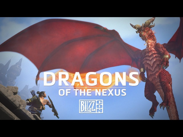 Dragons of the Nexus BlizzCon 2017 Hero Trailer