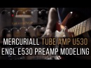 Mercuriall Tube Amp U530 demo (ENGL E530 preamp modeling)