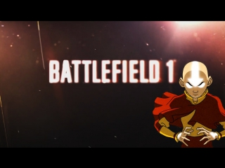 Battlefield 1 reveal trailer (avatar aang parody)