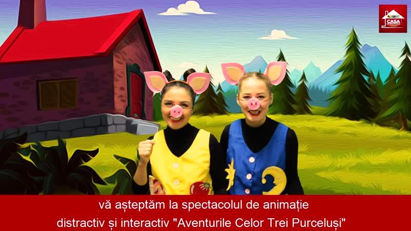 Spectacol Distractiv Interactiv și Educativ pentru Copii Aventurile celor Trei Purceluși la Hînceșit ora 11 pe 27 octombrie