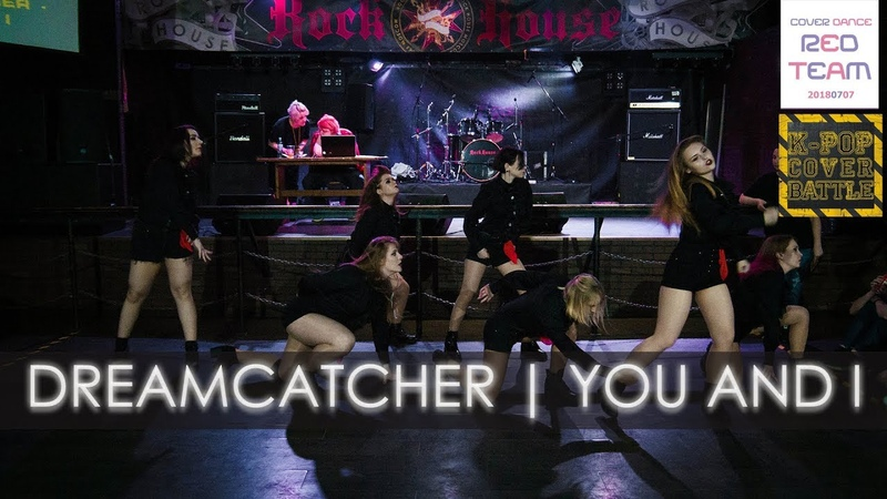 KPOP COVER DANCE BATTLE Dreamcatcher 드림캐쳐 YOU AND I Dance cover by REDTeam