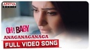 Anaganaganaga Full Video Song || Oh Baby Songs || Samantha Akkineni, Naga Shaurya || Mickey J Meyer
