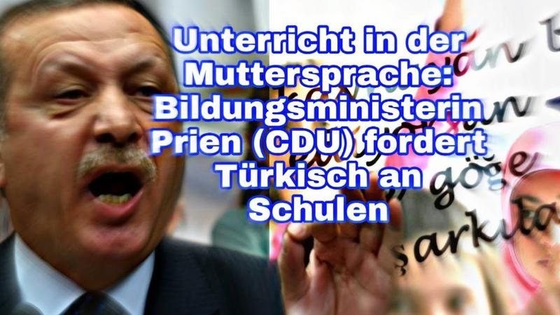 Unterricht in der Muttersprache: Bildungsministerin Prien (CDU) fordert Türkisch an Schulen