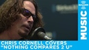 Chris Cornell - Nothing Compares 2 U (Prince Cover) [Live @ SiriusXM] | Lithium