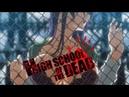 HighSchool of the Dead「 AMV 」 → ZOMBIE