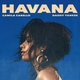 Camila Cabello, Daddy Yankee - Havana
