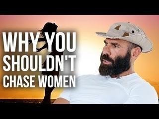 WHY YOU SHOULDN'T CHASE WOMEN - Dan Bilzerian   London Real