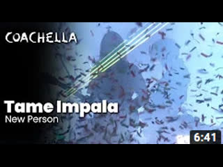 Tame Impala - New Person, Same Old Mistakes - Live at Coachella 2019 Saturday April 13, 2019