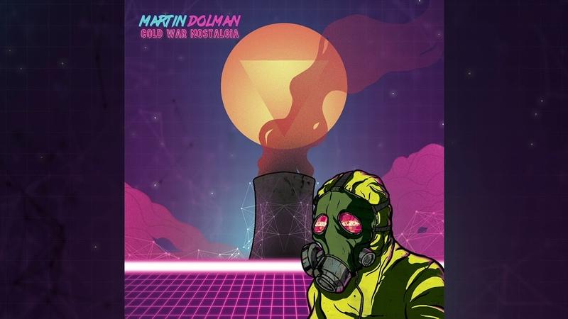 Martin Dolman - Cold War Nostalgia (official album streaming)