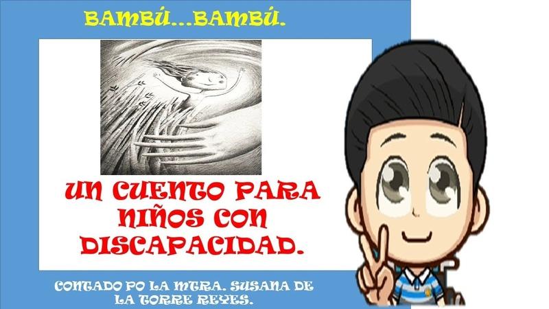 CUENTO BAMBÚ BAMBÚ PARA NIÑOS CON DISCAPACIDAD
