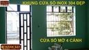 Làm khung Cửa sổ 4 cánh bằng Inox 304, Làm Cửa Ba Lô, Cửa Sổ, Giếng Trời_Cửa Cuốn Thành Đạt, Q.12