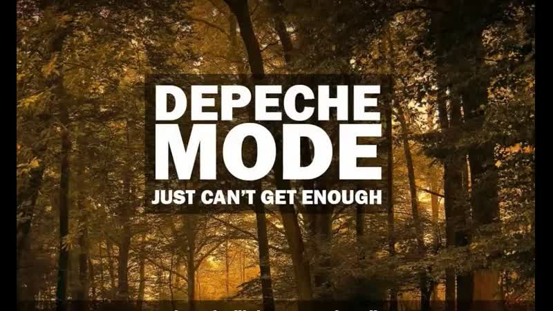 DEPECHE MODE ◄► Just Can't Get Enough