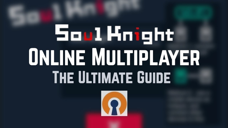 Soul Knight Online Multiplayer Guide iOS Android with OpenVPN