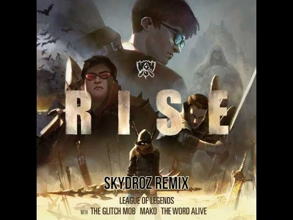 RISE (Skydroz Remix) (ft. The Glitch Mob, Mako, and The Word Alive)   Worlds 2018 [Future Bass]