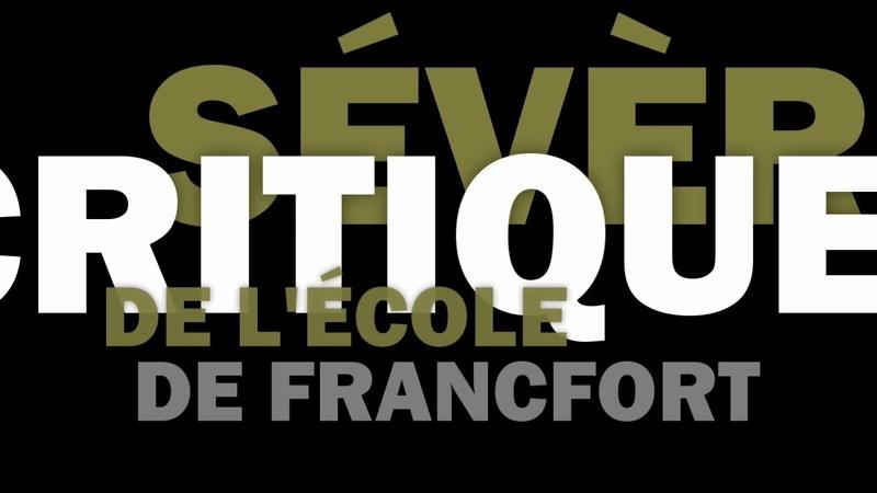 Sévère Critique de l'école de Francfort par Bernard Bourgeois