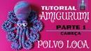 Polvo Loca Amigurumi polvo de crochê fácil Parte1 Tutorial cabeça 38 cm Mar da Nalu