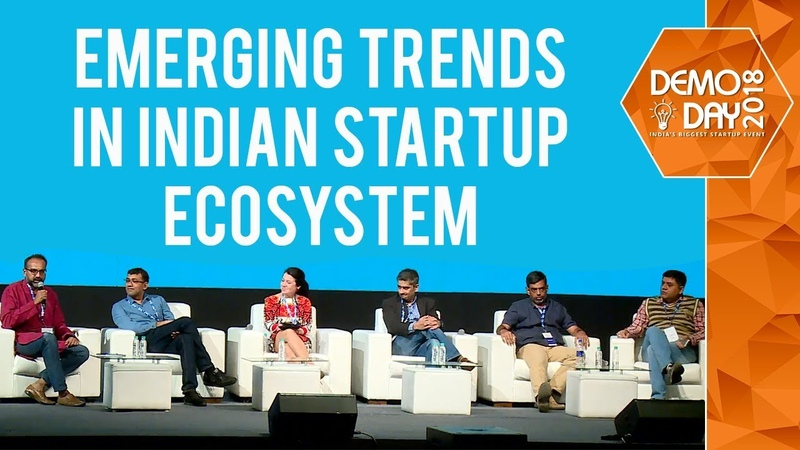 Emerging Trends in Indian Startup EcoSystem Panel Discussion Demo Day 2018