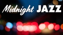 Midnight JAZZ - Relaxing Smooth Jazz Mix for Sleep, Work, Relax