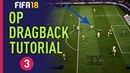 FIFA 18 OVERPOWERED DRAGBACK TUTORIAL FIFA 18 ACADEMY PART 3