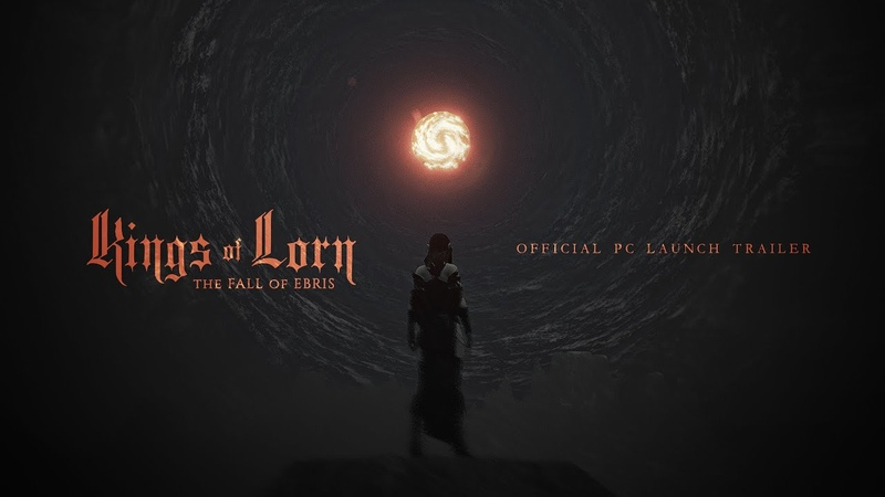 Kings of Lorn The Fall of Ebris PC Launch Trailer 11 22 19 First Person Fantasy Horror