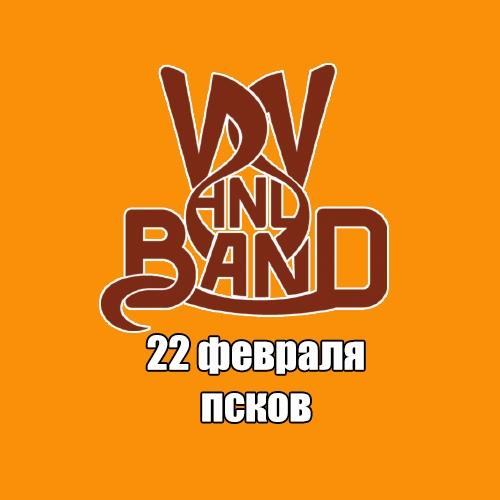 Афиша Великие Луки V.V. and BanD - 22 февраля - НОРА