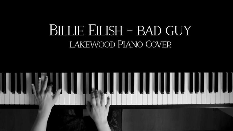 Billie Eilish - Bad guy | Lakewood Piano Cover