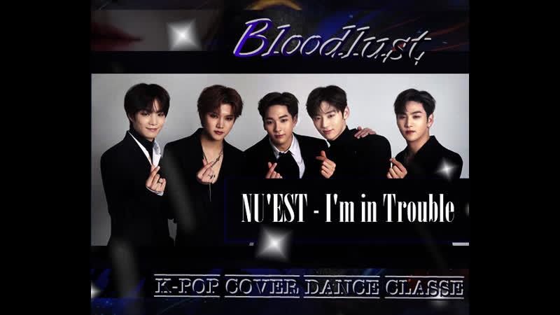 NU'EST I'm in Trouble Bloodlust k pop cover dance classe