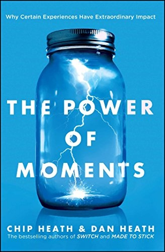 Chip Heath, Dan Heath] The Power of Moments  Why