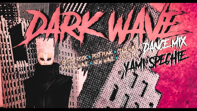 Yami Spechie - Dark Wave, New Wave, Post Punk (Dance Mix)