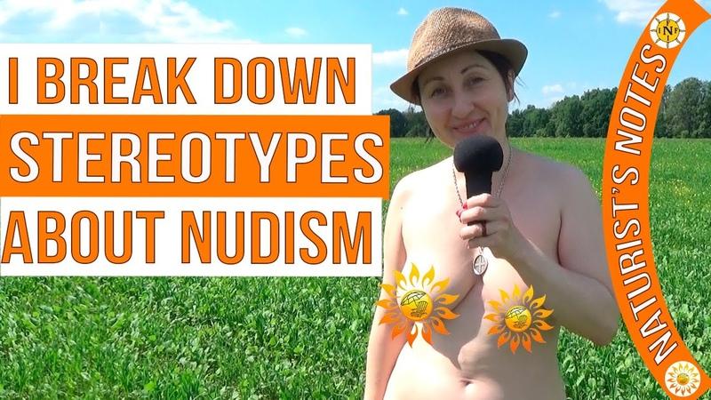 I BREAK DOWN STEREOTYPES ABOUT NUDISM Naturist Nudist INF Mila naturist Blogger