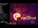Viewers control the game! Chat to control paly! Зрители управляют игрой! 24 7 OneShot
