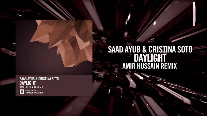 Saad Ayub Cristina Soto Daylight Amir Hussain Remix FULL Amsterdam Trance