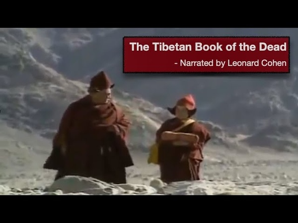 The Tibetan Book of the Dead 1994 Narrated by Leonard Cohen