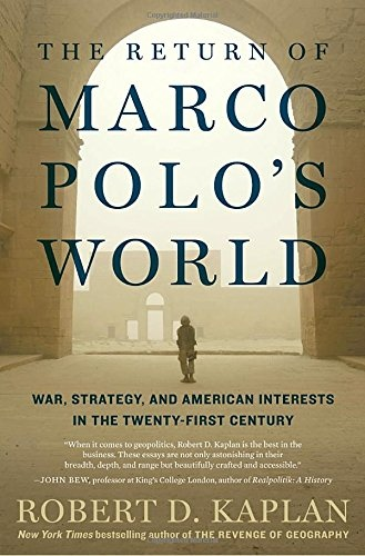 Robert D. Kaplan] The Return of Marco Polo s Wo