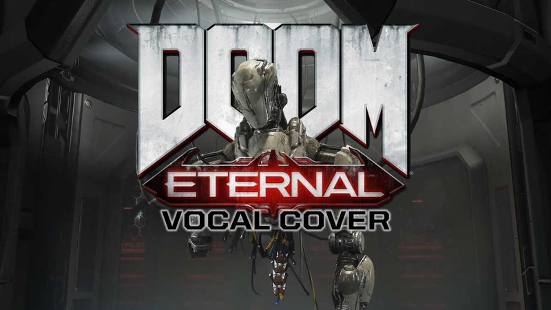 DOOM Eternal Mick Gordon The Only Thing They Fear Is You Vocal cover
