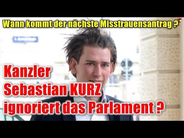 Kanzler KURZ ignoriert das Parlament 🔥 Diktatur in AT 4orf NIEwiederGRÜN 4neuwahlen