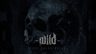 Alex Chichikailo - WILD - Full Album Stream || Deathcore Black Metal Instrumental 2020