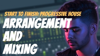 Start To Finish Progressive House Part 3 Arrangement And Mixing | RYOS Style | FL Studio Tutorial