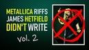 20 more Metallica riffs NOT by James Hetfield TABS