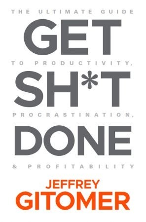 Get Sh t Done - Jeffrey Gitomer