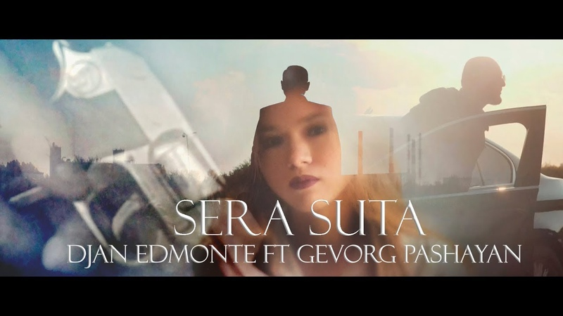 Djan Edmonte ft Gevorg Pashayan - Sera Suta ( Премьера клипа ) Новинка 2019