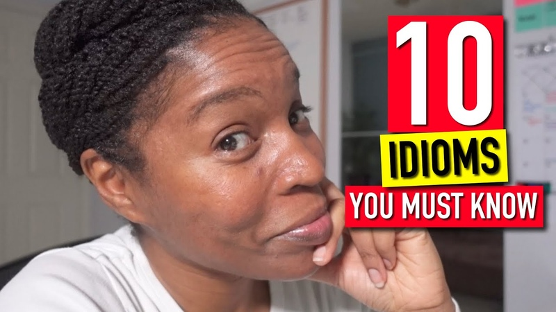 How To Learn and Use 10 English Idioms