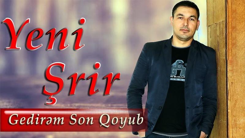 Kenan Akberov - Gedirem son qoyub (Şeir) Yeni